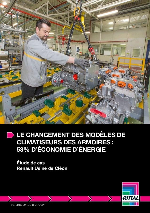 LE CHANGEMENT DES MODÈLES DE CLIMATISEURS DES ARMOIRES : 53% D'ÉCONOMIE D'ÉNERGIE Étude de cas Renault Usine de Cléon créd...