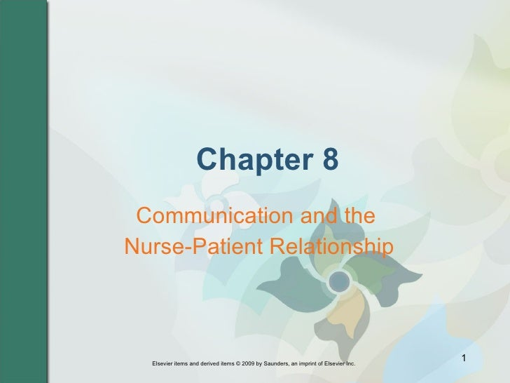 Chapter 8 Communication and the  Nurse-Patient Relationship