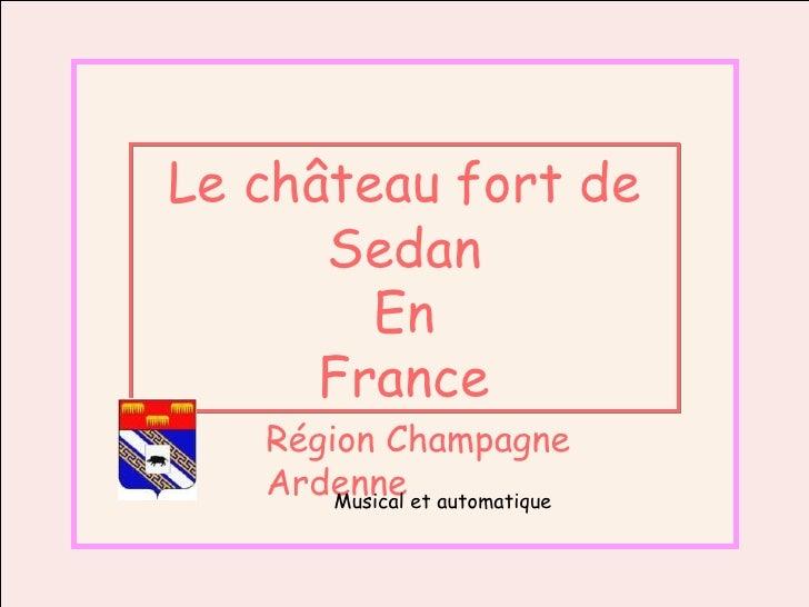 Jacky le 06/02/2010 Le château fort de Sedan En France Région Champagne Ardenne Musical et automatique