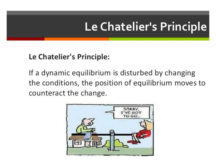 le chateliers principle laboratory If you are taking chem 125 you  complete a rough beer's law graph prior to leaving the laboratory  exp 19 equilibrium and le chatelier's principle.