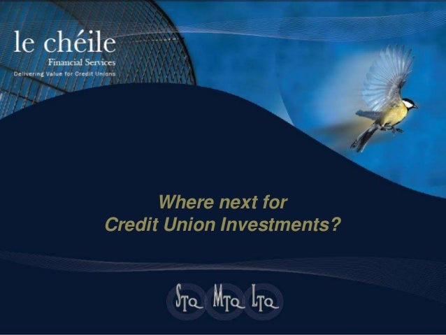 Investment Seminars - Where next for Credit Union Investments? April/May 2014