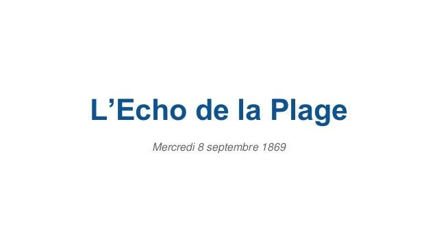 L'Echo de la Plage  Mercredi 8 septembre 1869