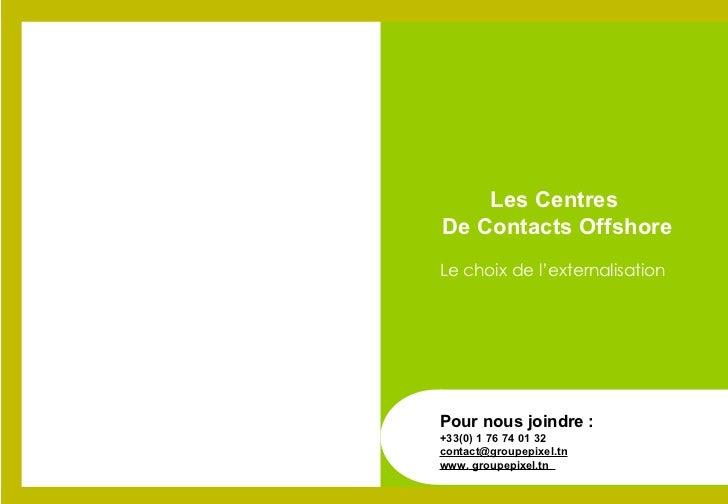 Les Centres De Contacts Offshore : Le choix de l'externalisation