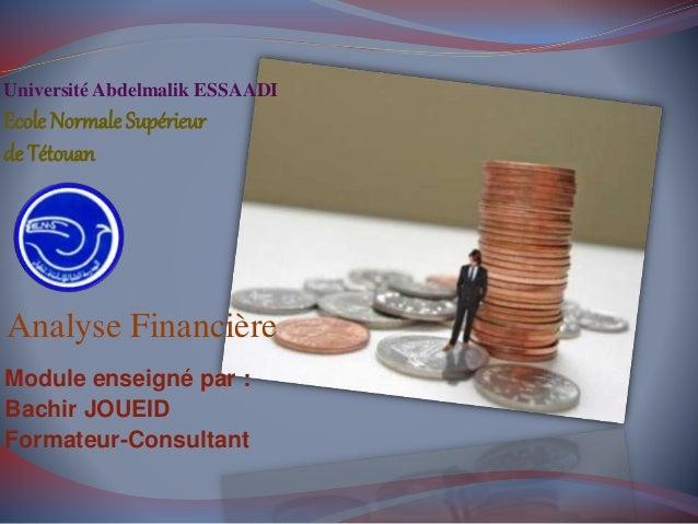 Université Abdelmalik ESSAADI Ecole Normale Supérieur de Tétouan Module enseigné par : Bachir JOUEID Formateur-Consultant ...