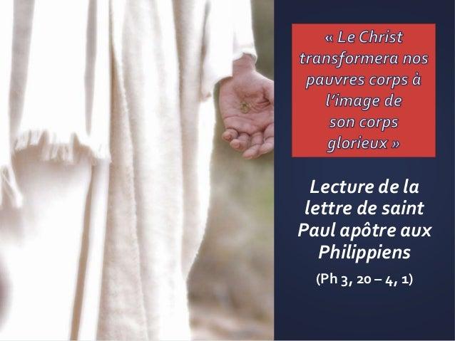 Lecture de la lettre de saint Paul apôtre aux Philippiens (Ph 3, 20 – 4, 1) ©DR