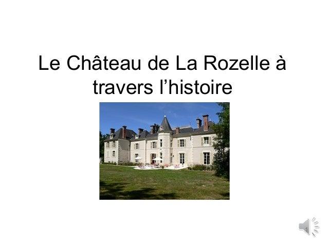 Le château de la Rozelle à travers l'histoire. Construit en 1830, ce château a été conservé et rénové avec goût. C'est désormais un hôtel de charme en vallée de la Loire, près de Chambord