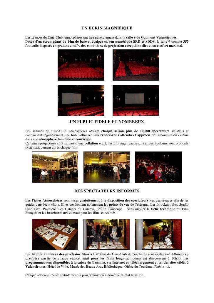 UN ECRIN MAGNIFIQUE  Les séances du Ciné-Club Atmosphères ont lieu généralement dans la salle 9 du Gaumont Valenciennes. D...