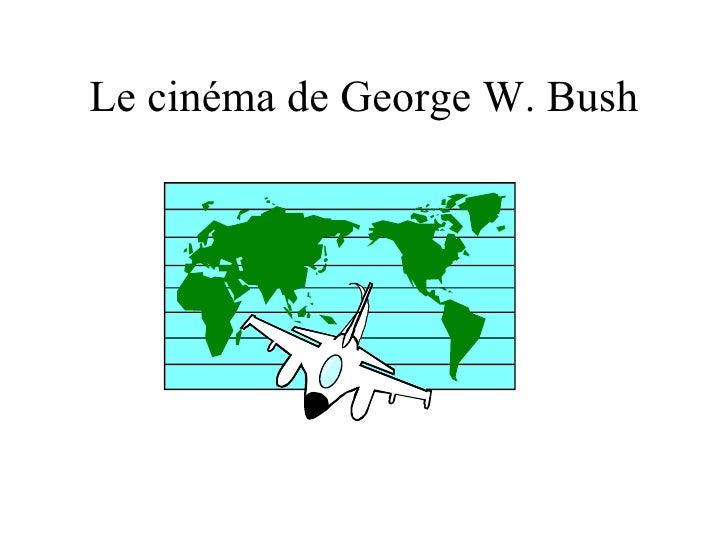 Le cinéma de George W. Bush