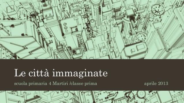 Le città immaginate