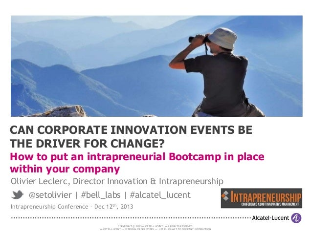 CAN CORPORATE INNOVATION EVENTS BE THE DRIVER FOR CHANGE?  How to put an intrapreneurial Bootcamp in place within your com...