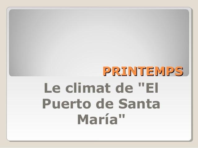"""PRINTEMPSPRINTEMPS Le climat de """"El Puerto de Santa María"""""""