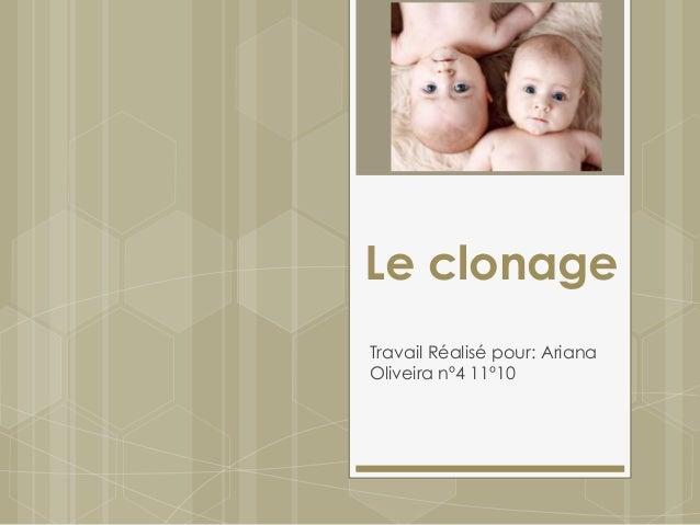 Le clonage Travail Réalisé pour: Ariana Oliveira nº4 11º10