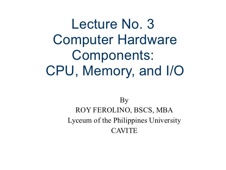 Lec no. 3 comp hardware components