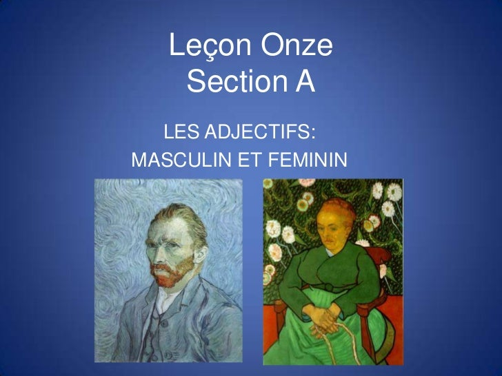 Lecon 11: Adjectives and Agreement
