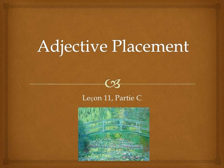 Lecon11 : Adjective Placement