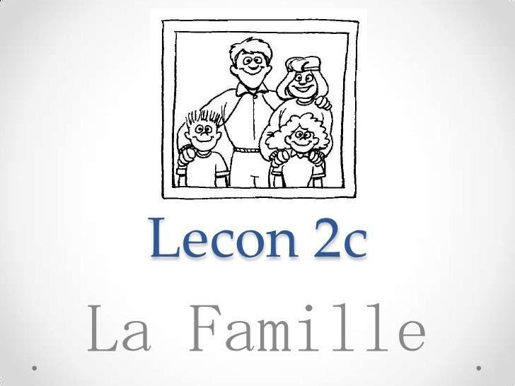 Lecon2c lafamille