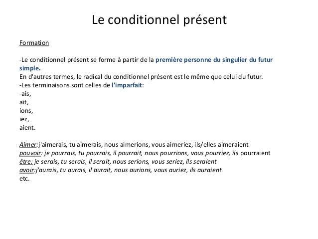 Le conditionnel présentFormation-Le conditionnel présent se forme à partir de la première personne du singulier du futursi...