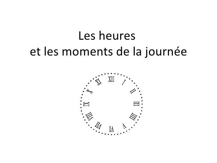 Les heures  et les moments de la journée