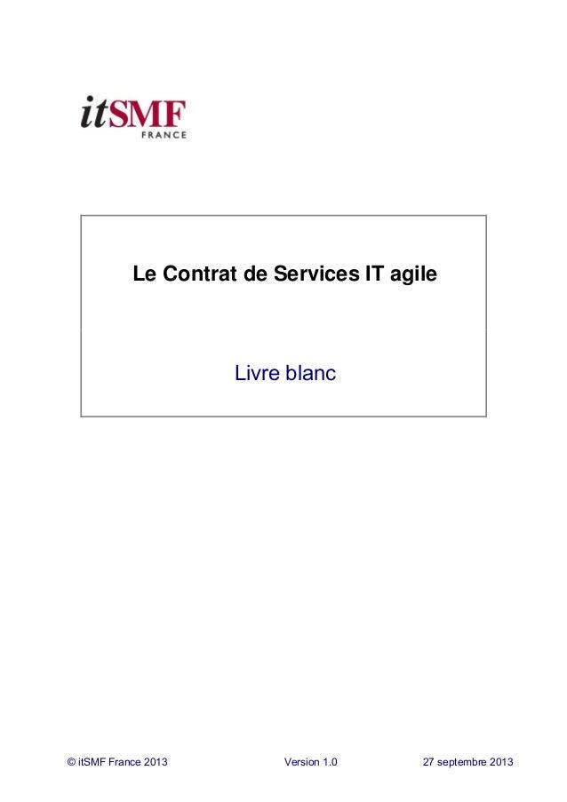 © itSMF France 2013 Version 1.0 27 septembre 2013 Le Contrat de Services IT agile Livre blanc