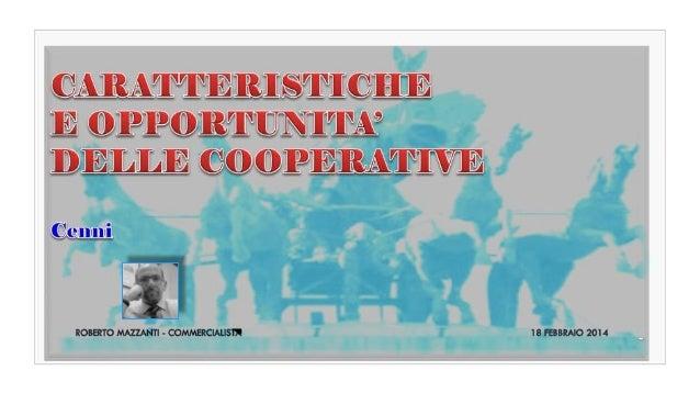 indice ARGOMENTO  SLIDE  Le cooperative in genere  3  Le cooperative a mutualità prevalente – rapporti interni  4 – 6  Le ...