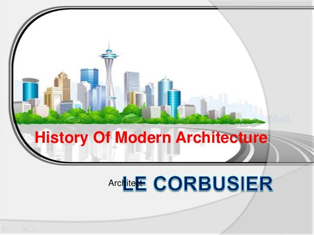 Architect History Of Modern Architecture