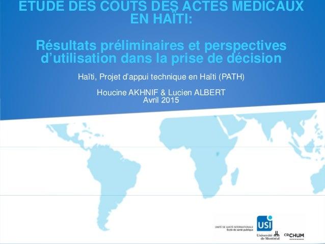 ETUDE DES COÛTS DES ACTES MEDICAUX EN HAÏTI: Résultats préliminaires et perspectives d'utilisation dans la prise de décisi...