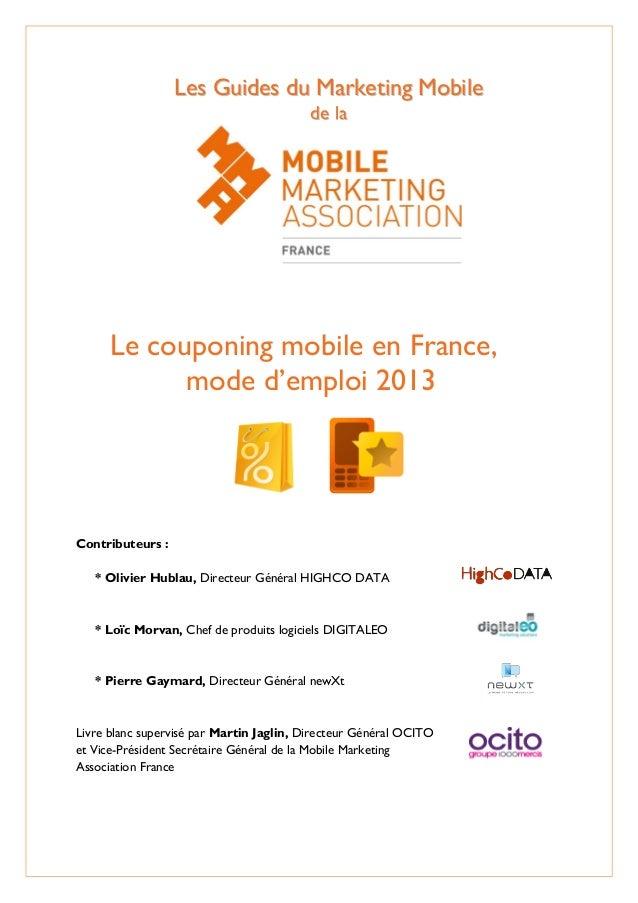 LLeess GGuuiiddeess dduu MMaarrkkeettiinngg MMoobbiillee ddee llaa Le couponing mobile en France, mode d'emploi 2013 Contr...