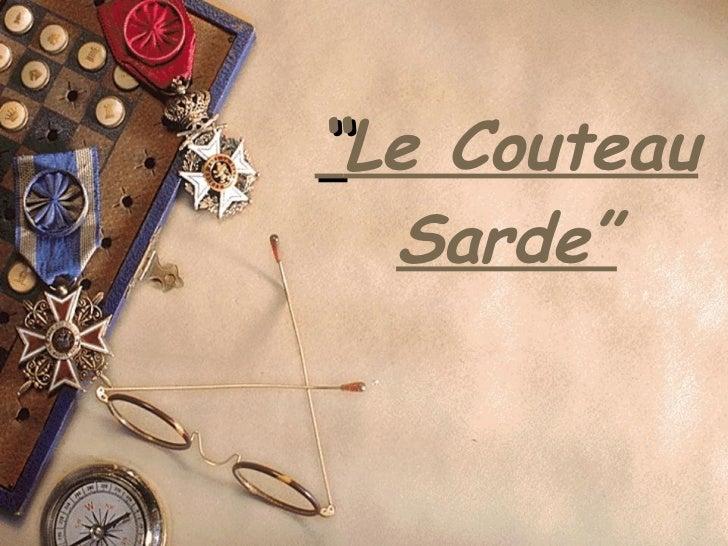 """"""" Le Couteau Sarde"""""""