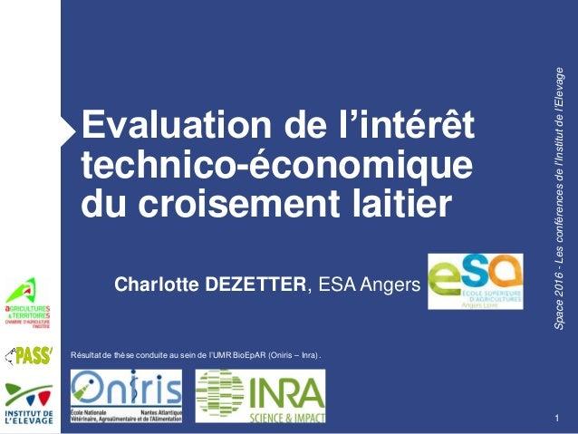 Space2016-Lesconférencesdel'Institutdel'Elevage Evaluation de l'intérêt technico-économique du croisement laitier Charlott...