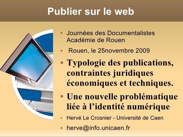Publier sur le web      Journées des Documentalistes       Académie de Rouen      Rouen, le 25novembre 2009      Typolo...