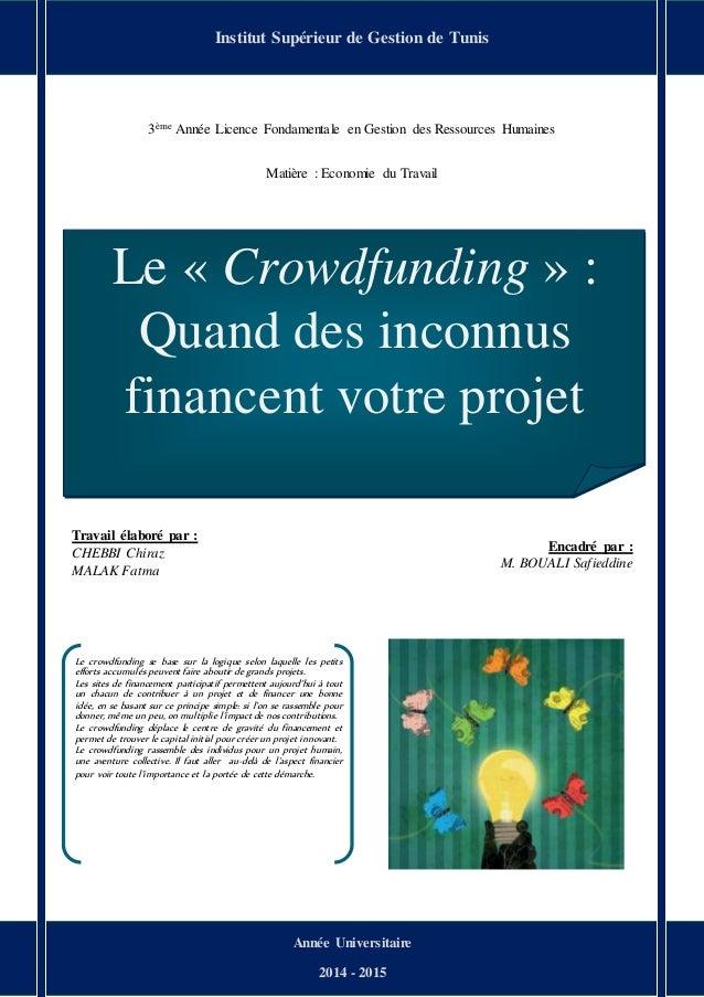 « Le Crowdfunding » Quand des inconnus financent votre projet Page 1 3ème Année Licence Fondamentale en Gestion des Ressou...