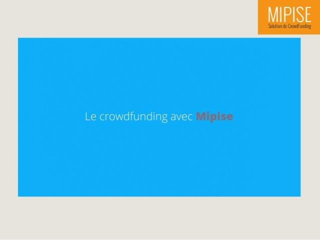 MIPISESolution de CrowdFunding