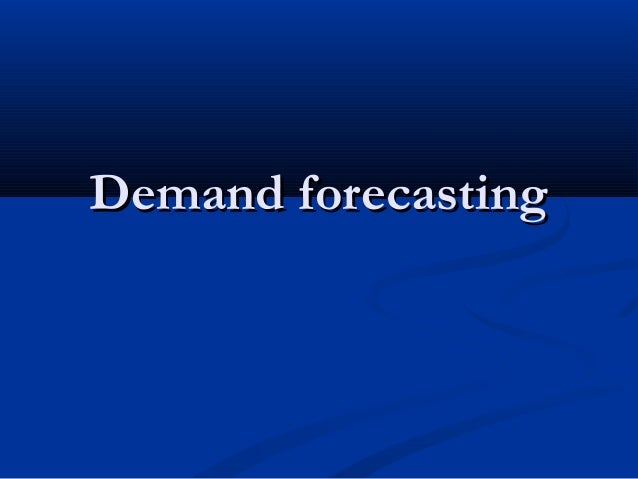 Lect. 8, chap 4 demand forecasting