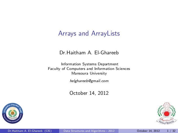 Arrays and ArrayLists                                 Dr.Haitham A. El-Ghareeb                                  Informatio...