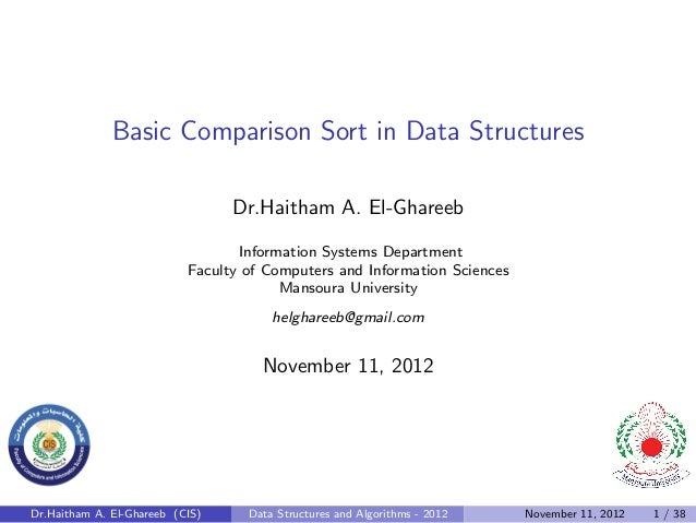 Basic Comparison Sort in Data Structures                                 Dr.Haitham A. El-Ghareeb                         ...