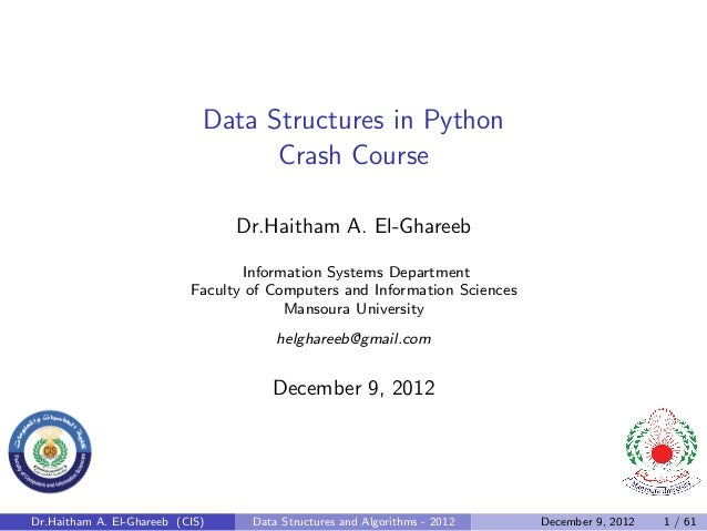 Data Structures in Python                                   Crash Course                                 Dr.Haitham A. El-...