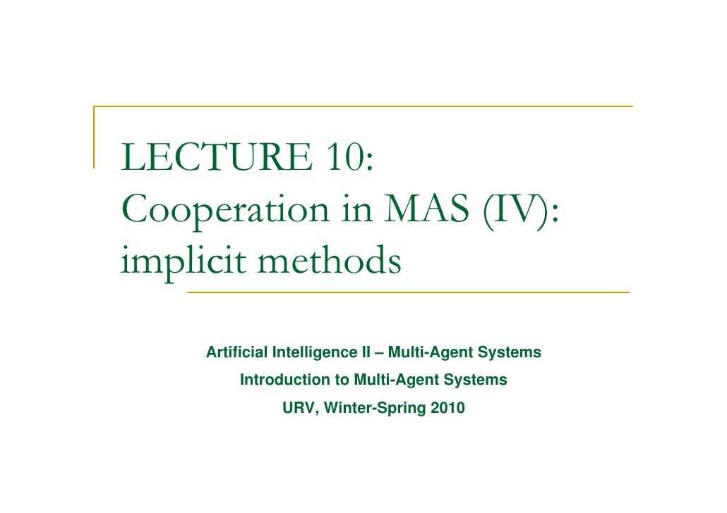 LECTURE 10: Cooperation in MAS (IV): implicit methods     Artificial Intelligence II – Multi-Agent Systems         Introdu...