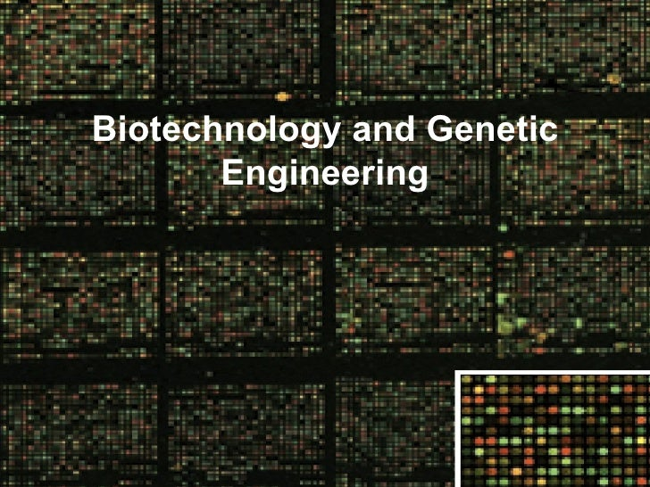 Biotechnology and1 genetic engineering