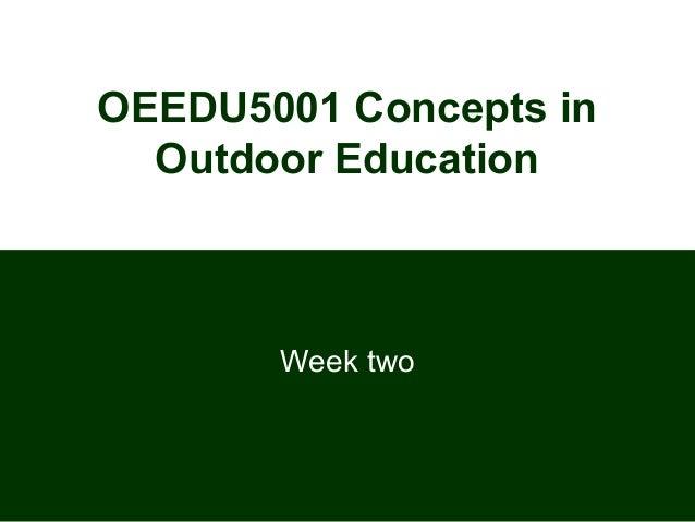 OEEDU5001 Concepts in Outdoor Education  Week two