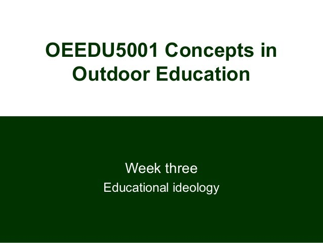 Lect 3   Educational ideology in Outdoor Education