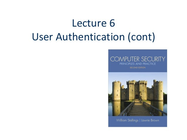 Lecture 6User Authentication (cont)