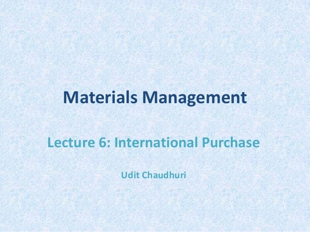 Lect 6 Materials Management - Import Purchase