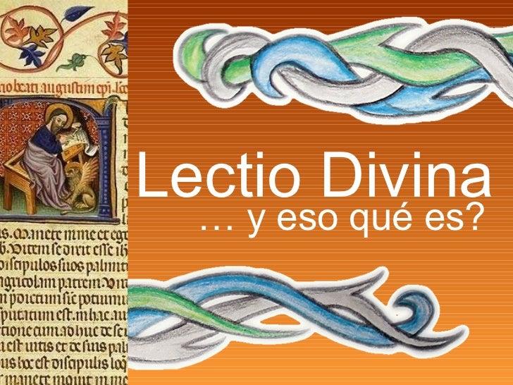 Lectio Divina …  y eso qué es?