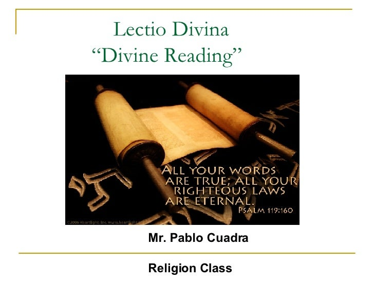"Lectio Divina   ""Divine Reading"" Mr. Pablo Cuadra Religion Class"