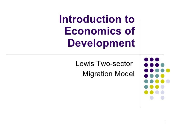 Introduction to Economics of Development Lewis Two-sector  Migration Model