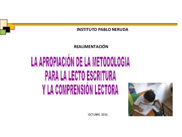 INSTITUTO PABLO NERUDA REALIMENTACIÓN OCTUBRE 2010.