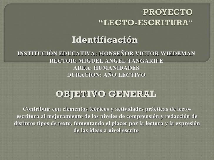 Identificación  INSTITUCIÓN EDUCATIVA: MONSEÑOR VICTOR WIEDEMAN RECTOR: MIGUEL ANGEL TANGARIFE AREA: HUMANIDADES DURACION:...