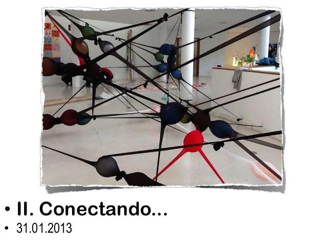 • II. Conectando...• 31.01.2013