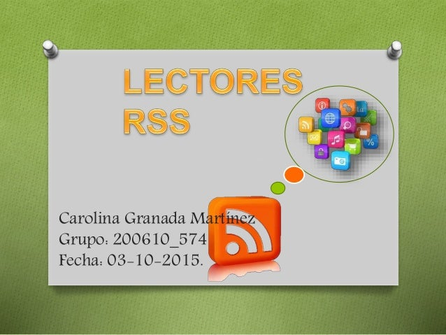 Carolina Granada Martínez Grupo: 200610_574 Fecha: 03-10-2015.