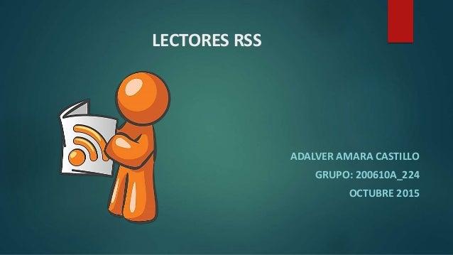 LECTORES RSS ADALVER AMARA CASTILLO GRUPO: 200610A_224 OCTUBRE 2015